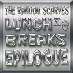 RANDOM SCARVES, The - Lunch Breaks Epilogue (Front Cover)
