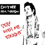 BEE, Davy feat MARUSKA - Stay With Me Tonight (Front Cover)