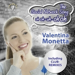VALENTINA MONETTA - The Social Network Song (Oh Oh-Uh-Oh Oh) (club remixes) (Front Cover)
