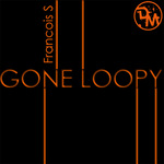 FRANCOIS S - Gone Loopy (Front Cover)
