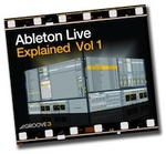 GROOVE 3 INC - Ableton Live Explained Vol 1 (Video Tutorial) (Front Cover)