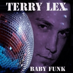 TERRY LEX - Baby Funk (Front Cover)