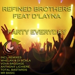 REFINED BROTHERS feat D'LAYNA - Party Everyday Pt 1 (Front Cover)