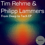 TIM REHME/PHILIPP LAMMERS - From Deep To Tech EP (Front Cover)