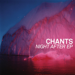 CHANTS - Night After EP (Front Cover)