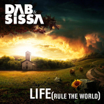 DAB & SISSA - Life (Rule The World) (Front Cover)