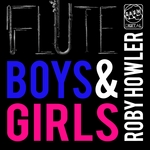HOWLER, Roby - Flute Boys & Girls (Front Cover)