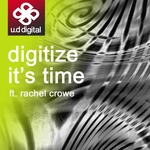 DIGITIZE feat Rachel Crowe - It's Time (Front Cover)