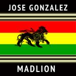 GONZALEZ, Jose - Madlion (Front Cover)