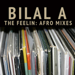 BILAL A - The Feelin - Afro Deep Remixes (Front Cover)