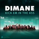 DIMANE - Kick Em In The Ass (Front Cover)