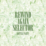 VARIOUS - Rewind Again Selecta The Bottle Party Platinum Edition (Front Cover)