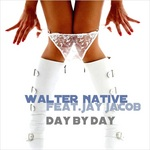 WALTER NATIVE feat JAY JACOB - Day By Day (Front Cover)