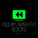 VARIOUS - Rewind Again Selecta Roots Vol 2 Platinum Edition (Front Cover)