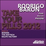BARON, Rodrigo feat MARCELO PASSINI - Take Your Pills 2012 (Front Cover)