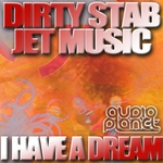 DIRTY STAB/JET MUSIC - I Have a Dream (Front Cover)