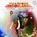 FELIX & FREGONESE - Circoblanco (Front Cover)