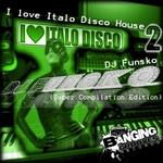 DJ FUNSKO - I Love Italo Disco House 2 (Front Cover)