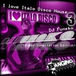 DJ FUNSKO - I Love Italo Disco House 3 (Front Cover)