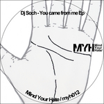 DJ SOCH - You Came From Me EP (Front Cover)