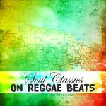 Soul Classics On Reggae Beats Platinum Edition