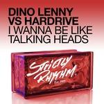 LENNY, Dino vs HARDRIVE - I Wanna Be Like Talking Heads (Front Cover)