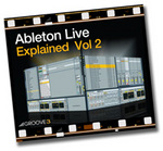 GROOVE 3 INC - Ableton Live Explained Vol 2 (Video Tutorial) (Front Cover)