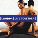 LAMBDA - Live Together (Front Cover)
