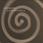 LOVERDOZED - Sleep Machine EP (Front Cover)