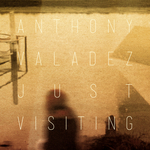 VALADEZ, Anthony - Just Visiting (Front Cover)