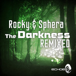 ROCKY & SPHERA - The Darkness - Remixed (Front Cover)