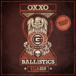 OXXO - THE BALLISTICS EP (Front Cover)