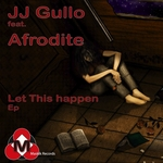 JJ GULLO feat AFRODITE - Let This Happen (Front Cover)