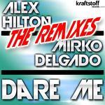 ALEX HILTON vs MIRKO DELGADO - Dare Me (remixes) (Front Cover)