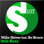 Mike Shiver feat Bo Bruce: Still Here