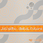 SIDHU, Joti - Digital Future (Front Cover)