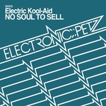 NO SOUL TO SELL - Electric Kool-Aid (Front Cover)