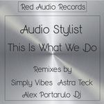 AUDIO STYLIST - This Is What We Do (Front Cover)