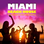 Miami Beach House (Chilled Grooves Finest Selection For Love Sex Fun & Relax)