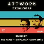 ATTWORK - Flexibilious EP (Front Cover)