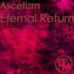 ASCETIZM - Eternal Return (Front Cover)