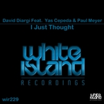 DAVID DIARGI feat YAS CEPEDA & PAUL MEYER - I Just Thought (Front Cover)