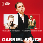 BRUCE, Gabriel - Dark Lights Shine Loud / A Brief & Selfish Lover EP (Front Cover)