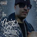 FRENCH MONTANA - Cocaine Everything (Front Cover)