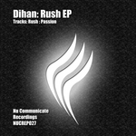 DIHAN - RUSH - Passion EP (Front Cover)