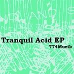 774MUZIK - Tranquil Acid EP (Front Cover)