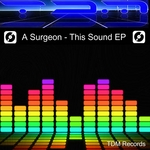 A SURGEON - This Sound EP (Front Cover)