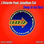 J VELARDE feat JONATHAN COL - Deep In My Soul (Front Cover)