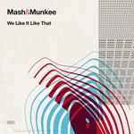 MASH & MUNKEE - We Like It Like That (Front Cover)