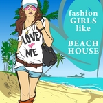 VARIOUS - Fashion Girls Like Beach House (Front Cover)
